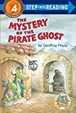 The Mystery of the Pirate Ghost: An Otto & Uncle Tooth Adventure (Step into Reading, a Step 3 Book)...