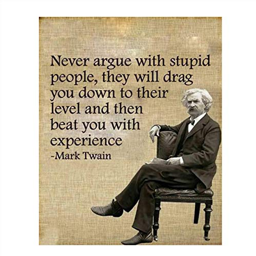 Mark Twain- Funny Quotes Wall Art-'Never Argue With Stupid People' 8 x 10' Typographic Portrait Print-Ready to Frame. Retro Home-Office-Man Cave-Bar-Garage Decor. Perfect Gift & Humorous Decoration.