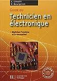 Guide du technicien en électronique - Pour maîtriser l'analyse et la conception (1Cédérom)