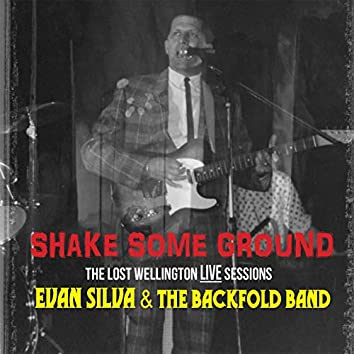 Shake Some Ground (The Lost Wellington Live Sessions)