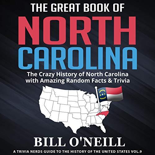 The Great Book of North Carolina: The Crazy History of North Carolina with Amazing Random Facts & Trivia cover art