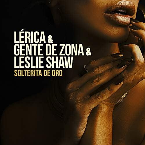 Gente de Zona, Lérica & Leslie Shaw