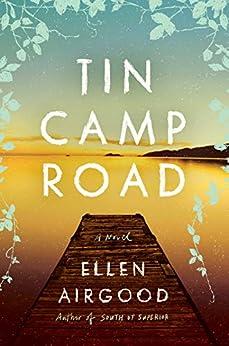 Tin Camp Road: A Novel by [Ellen Airgood]