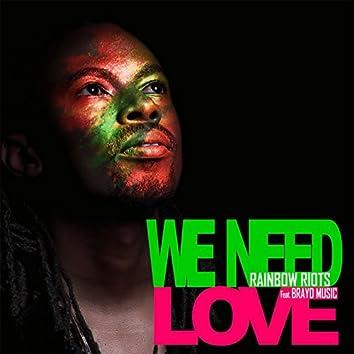 We Need Love (feat. Brayo Music) (Radio Edit)