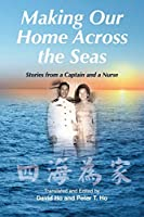 Making Our Home Across the Seas: Stories from a Captain and a Nurse
