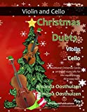 Christmas Duets for Violin and Cello: 22 Traditional Christmas Carols arranged especially for two equal players. All in easy keys. (English Edition)