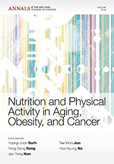 Nutrition and Physical Activity in Aging, Obesity,and Cancer, Volume 1229