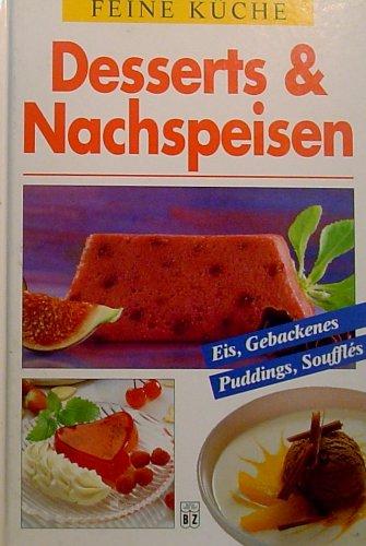 Desserts und Nachspeisen. Feine Küche. Eis, Gebackenes, Puddings, Souffles