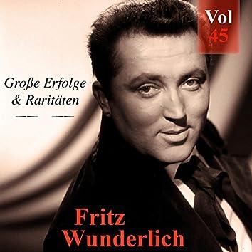 Fritz Wunderlich - Große Erfolge & Raritäten, Vol. 45