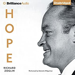 Hope     Entertainer of the Century              By:                                                                                                                                 Richard Zoglin                               Narrated by:                                                                                                                                 Malcolm Hillgartner                      Length: 17 hrs and 46 mins     154 ratings     Overall 4.2