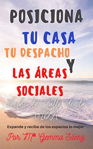 Posiciona Tu Casa Tu Despacho y las Areas Sociales de María Gemma Sáenz