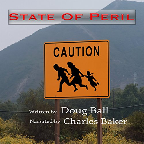 State of Peril     State of Arizona, Book 3              By:                                                                                                                                 Doug Ball                               Narrated by:                                                                                                                                 Charles D. Baker                      Length: 7 hrs and 23 mins     Not rated yet     Overall 0.0