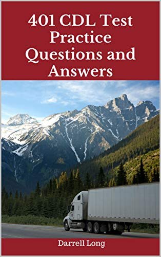 401 CDL Test Practice Questions and Answers (English Edition)