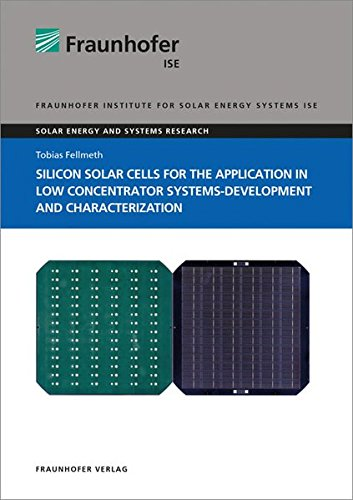 Silicon Solar Cells for the Application in Low Concentrator Systems-Development and Characterization. (Solar Energy and Systems Research)