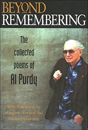 [Beyond Remembering: The Collected Poems of Al Purdy] [By: Purdy, Al] [October, 2000]