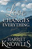 Love Changes Everything: A Darcy and Elizabeth Pride and Prejudice Variation (A Pemberley Romance Book 2) (English Edition)
