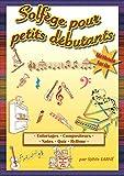 SOLFEGE POUR PETITS DEBUTANTS - Adultes et enfants à partir de 5 ans.: Livre facile et progressif pour apprendre à lire les notes de musique, comprendre le rythme, et les signes musicaux. 94 pages.
