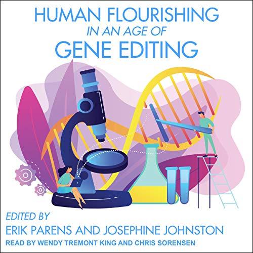 Human Flourishing in an Age of Gene Editing cover art