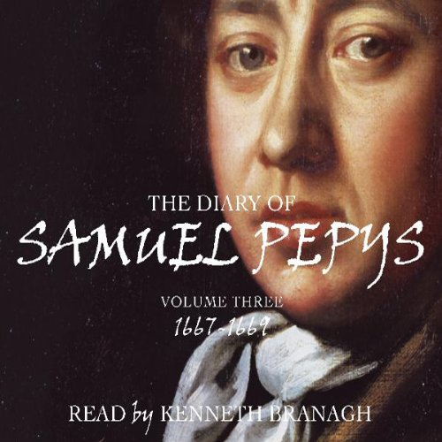 The Diary of Samuel Pepys, Volume 3, 1667-1669 cover art