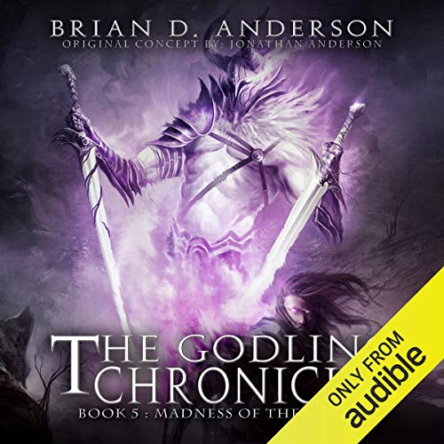 The Godling Chronicles: Madness of the Fallen, Book 5 Audiobook By Brian D. Anderson cover art