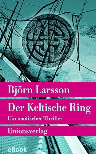 Der Keltische Ring: Ein nautischer Thriller. Kriminalroman (Unionsverlag Taschenbücher) (German Edition)