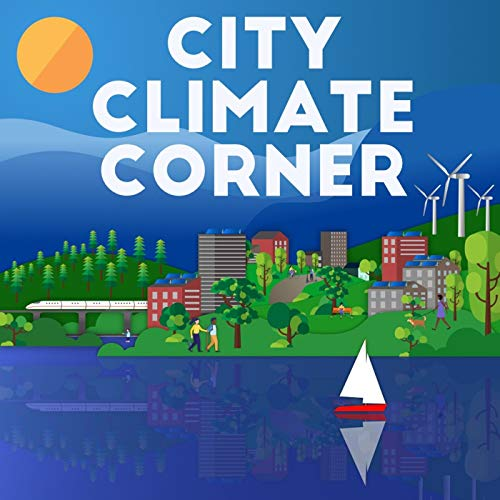 City Climate Corner Podcast By Abby Finis Larry Kraft cover art