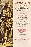 Mémoires pour servir à l'histoire de Louis XIV / Mémoires de l'abbé de Choisy habillé en femme - Mercure de France - 01/04/1966