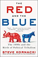 The Red and the Blue: The 1990s and the Birth of Political Tribalism
