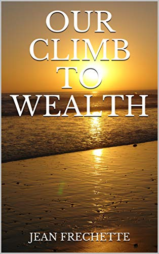 Our Climb To Wealth (English Edition)