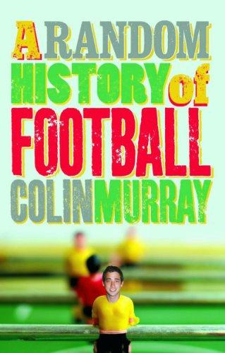 A Random History of Football (English Edition)