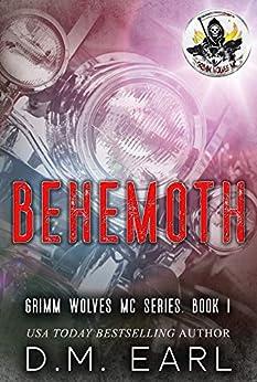 Behemoth (Grimm Wolves MC Book 1) by [D.M. Earl, Jo-Anna Walker Just Write Creations, Karen Hrdlicka, Katie Harter-Schauer]