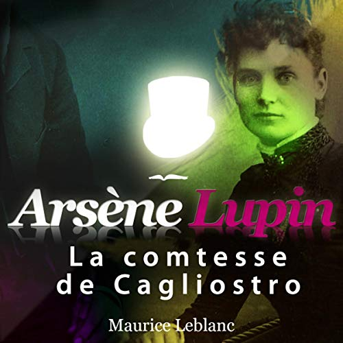 La comtesse de Cagliostro     Arsène Lupin 28              By:                                                                                                                                 Maurice Leblanc                               Narrated by:                                                                                                                                 Philippe Colin                      Length: 9 hrs and 36 mins     1 rating     Overall 5.0