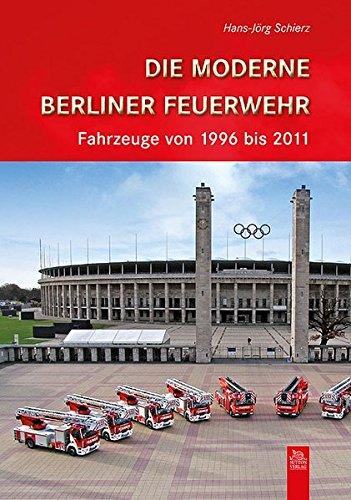 Berliner Feuerwehrfahrzeuge 1990-2011 (Bilder der Feuerwehr)