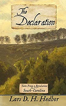 The Declaration: Tales From a Revolution - South-Carolina by [Lars D. H. Hedbor]