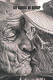 Un canto al amor: Una antología de relatos de amor sobre la tercera edad...