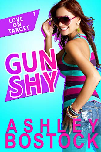 Gun Shy Love on Target Book 1