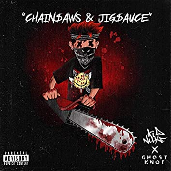 Chainsaws and Jigsauce