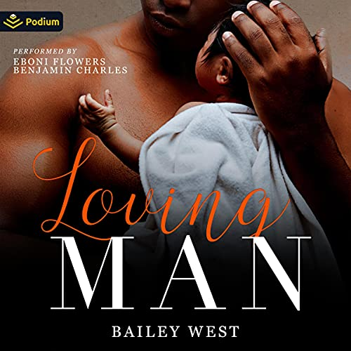 Loving Man Audiobook By Bailey West cover art