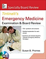 Tintinalli's Emergency Medicine: Examination & Board Review (Mcgraw-Hill Specialty Board Review)