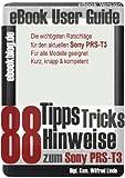 Sony PRS-T3: 88 Tipps, Tricks, Hinweise und Shortcuts (German Edition)