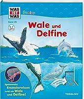 WAS IST WAS Junior 26. Wale und Delfine: Welche Wale und Delfine gibt es? Warum wandern Wale? Wie wird ein Waljunges geboren?