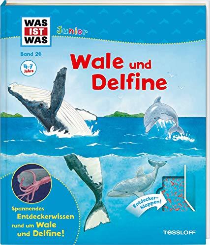 WAS IST WAS Junior Band 26. Wale und Delfine: Welche Wale und Delfine gibt es? Warum wandern Wale? Wie wird ein Waljunges geboren? (WAS IST WAS Junior Sachbuch, Band 26)