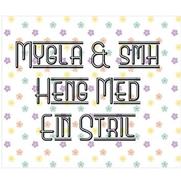 Heng Med Ein Stril (feat. Smh)