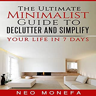 The Ultimate Minimalist Guide to Declutter and Simplify Your Life in 7 Days cover art