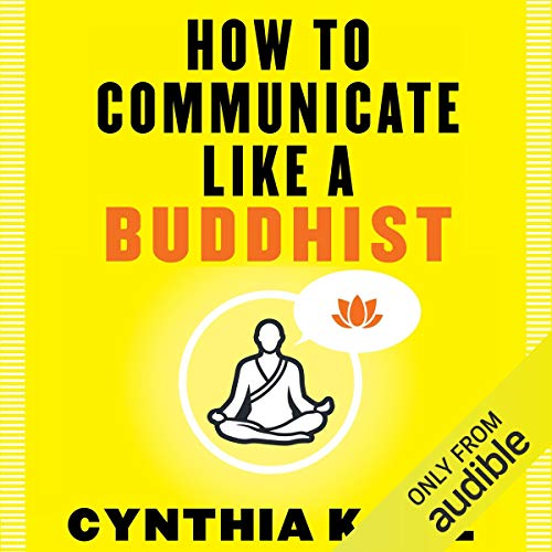 How to Communicate Like a Buddhist Audiobook By Cynthia Kane cover art