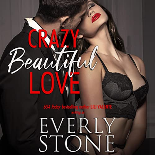 Crazy Beautiful Love Audiobook By Everly Stone cover art