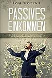 PASSIVES EINKOMMEN: Die 40 einfachsten Wege zu einem passiven Einkommen