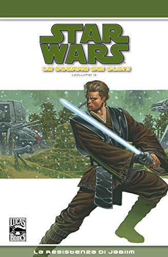Star Wars Legends - Le guerre dei Cloni volume 3: La resistenza di Jabiim (Italian Edition)