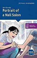 Portrait of a Nail Salon: Englische Lektuere fuer das 8. und 9. Schuljahr. Reader + Delta Augmented (DELTA Readers: Me and my world)