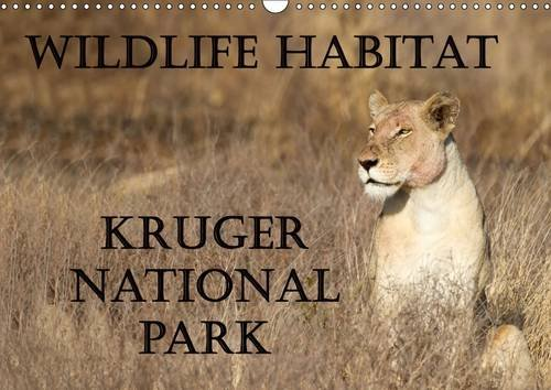 Wildlife Habitat Kruger National Park 2016: A Safari through Kruger National Park